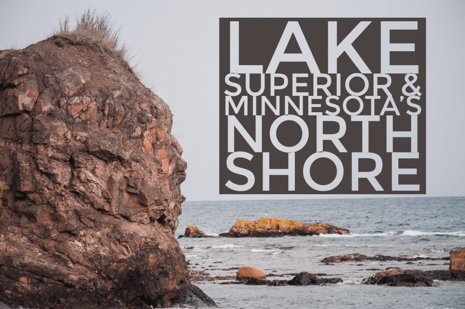 Lake Superior & Minnesota's North Shore