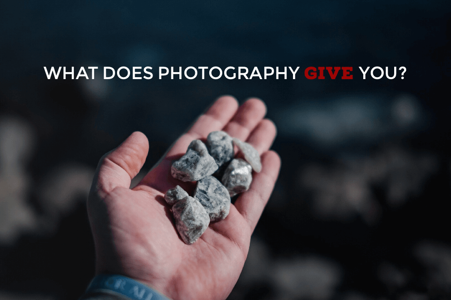 What does photography GIVE you?